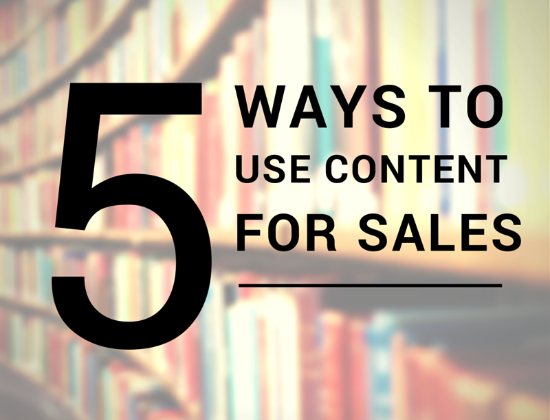 5 Ways Inbound Sales Reps can Use Content to Close the Deal