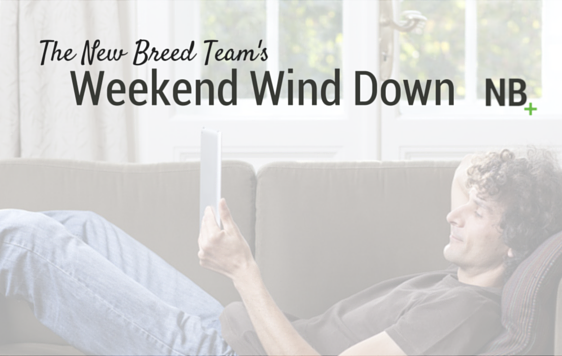 Weekend Wind Down: Vol. II