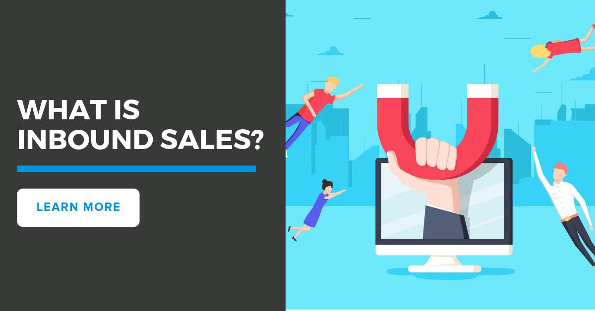 What is Inbound Sales?